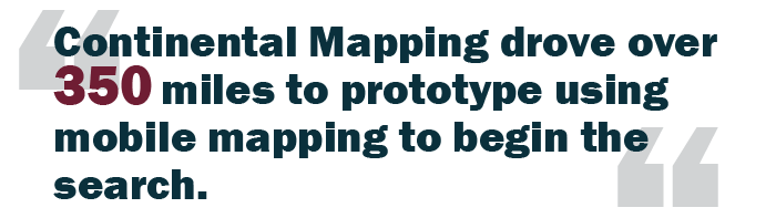 """Graphic of a quote: """"Continental Mapping drove over 350 miles to prototype using mobile mapping to begin the search.:"""